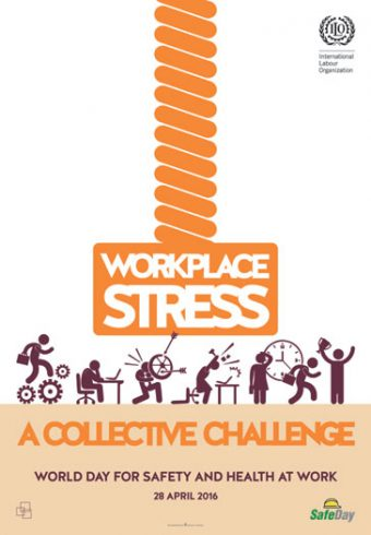 Workplace stress causes and prevention: World Safety Day 2016